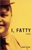 I Fatty by Jerry Stahl